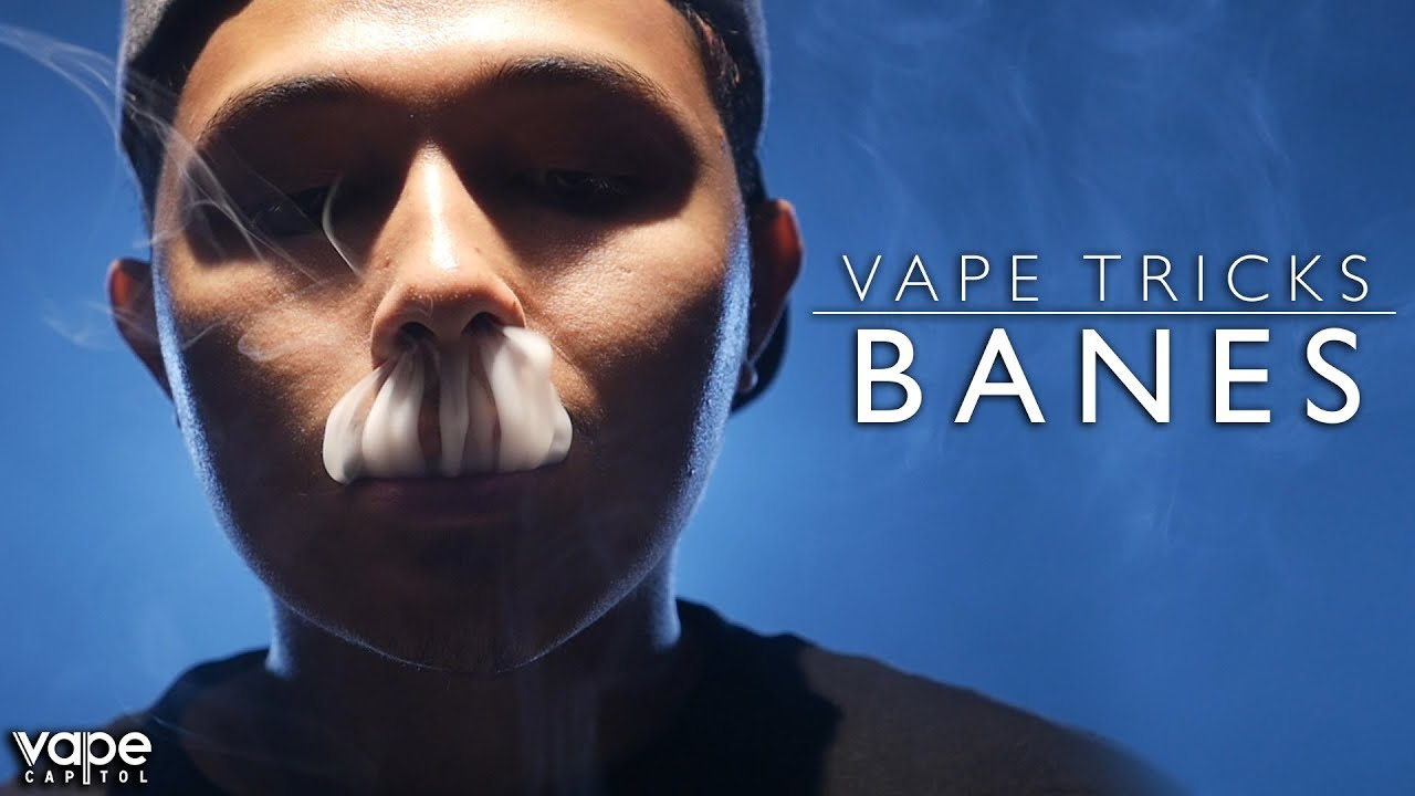VC Vape Tricks – How To Do Banes