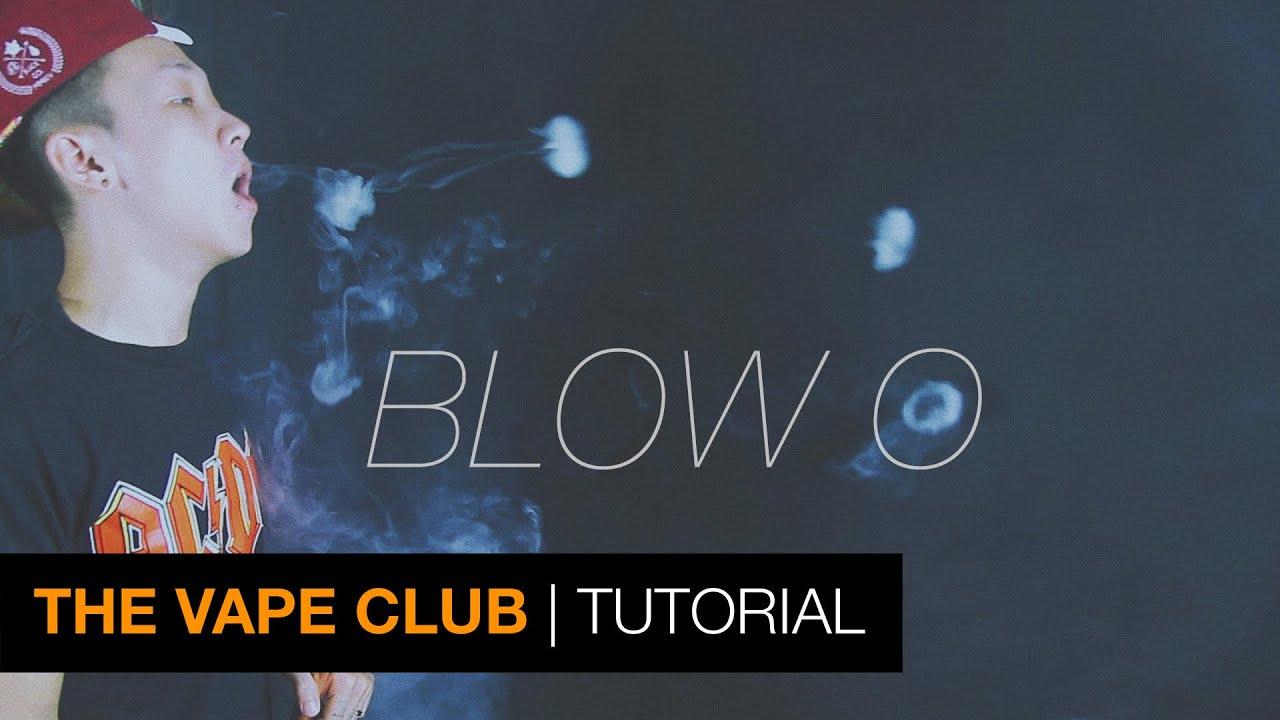Vape Tricks Tutorial : Blow O   The Vape Club [SMOKE TRICK]